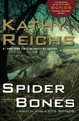Spider Bones: A Novel: Reichs, Kathy