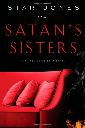 9781439193006: Satan's Sisters: A Novel Work of Fiction