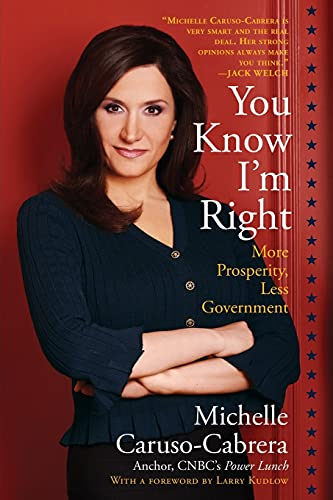 9781439193235: You Know I'm Right: More Prosperity, Less Government