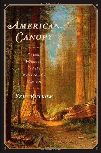 9781439193549: American Canopy: Trees, Forests, and the Making of a Nation