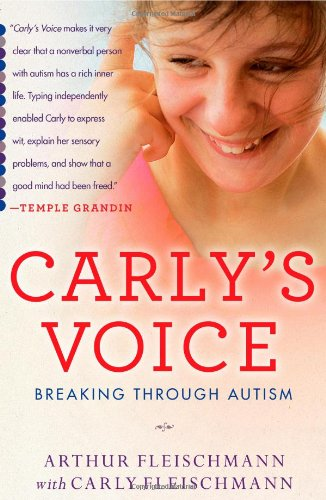 9781439194140: Carly's Voice: Breaking Through Autism
