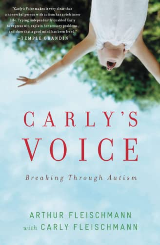9781439194157: Carly's Voice: Breaking Through Autism