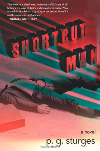 Shortcut Man: A Novel: sturges, p.g.