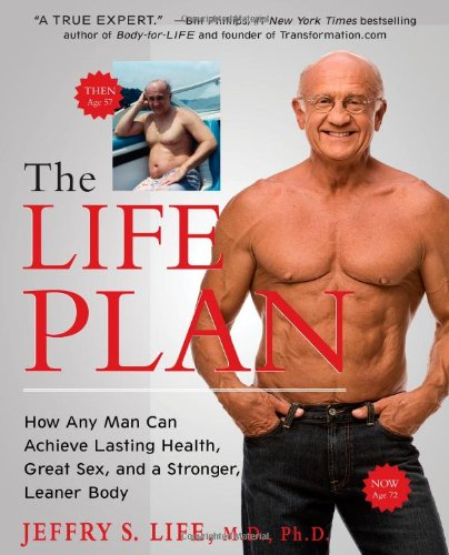 9781439194584: The Life Plan: How Any Man Can Achieve Lasting Health, Great Sex, and a Stronger, Leaner Body