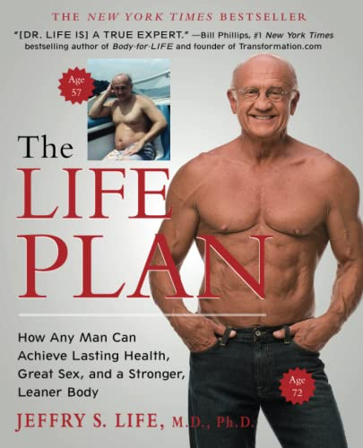9781439194591: The Life Plan: How Any Man Can Achieve Lasting Health, Great Sex, and a Stronger, Leaner Body