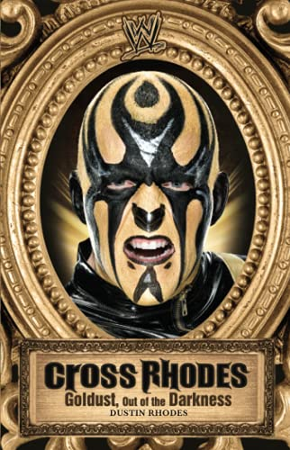 Cross Rhodes: Goldust, Out of the Darkness (WWE)