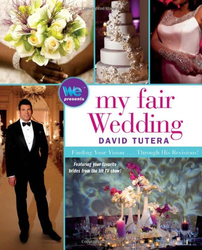 9781439195390: My Fair Wedding: Finding Your Vision ... Through His Revisions!