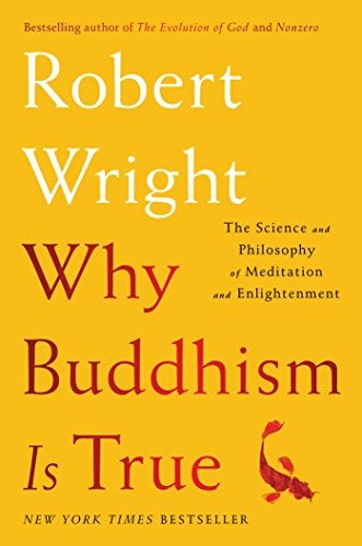 9781439195451: Why Buddhism is True: The Science and Philosophy of Meditation and Enlightenment