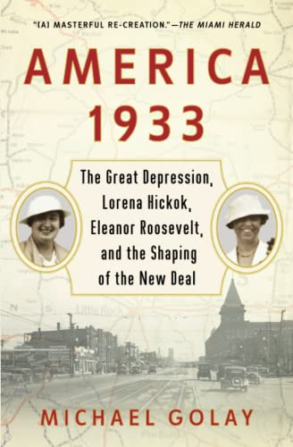 9781439196021: America 1933: The Great Depression, Lorena Hickok, Eleanor Roosevelt, and the Shaping of the New Deal
