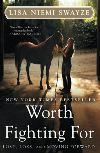 Worth Fighting For: Love, Loss, and Moving Forward: Swayze, Lisa Niemi