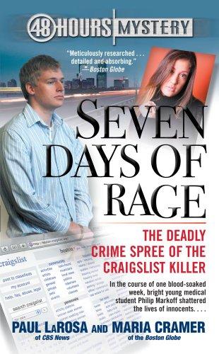 Seven Days of Rage: The Deadly Crime Spree of the Craigslist Killer: LaRosa, Paul; Cramer, Maria