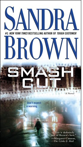 Smash Cut: A Novel: Sandra Brown