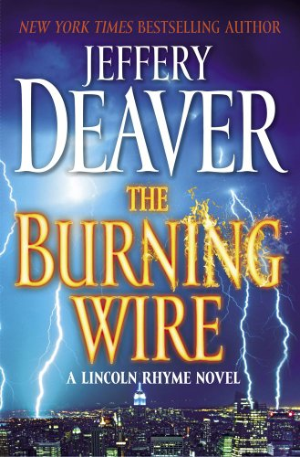 9781439197257: The Burning Wire: A Lincoln Rhyme Novel