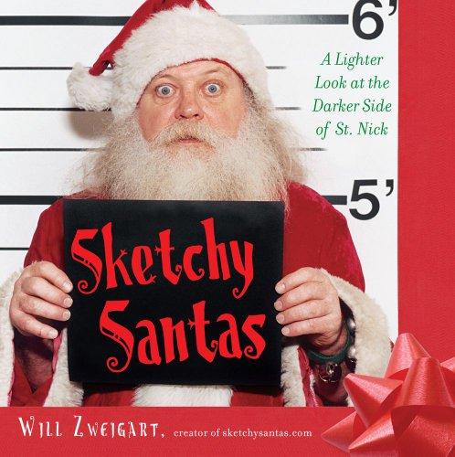 9781439197608: Sketchy Santas: A Lighter Look at the Darker Side of St. Nick
