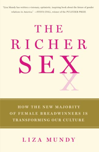 The Richer Sex: How the New Majority: Liza Mundy