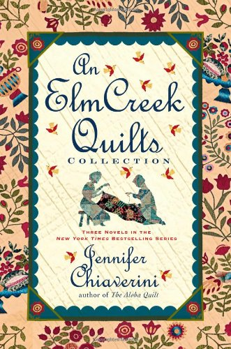 9781439197790: An Elm Creek Quilts Collection: Three Novels in the New York Times Bestselling Series (The Elm Creek Quilts)