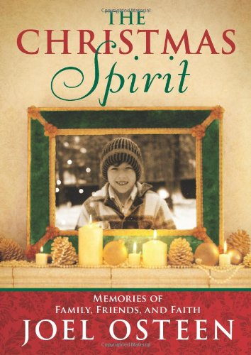 The Christmas Spirit: Memories of Family, Friends, and Faith: Osteen, Joel