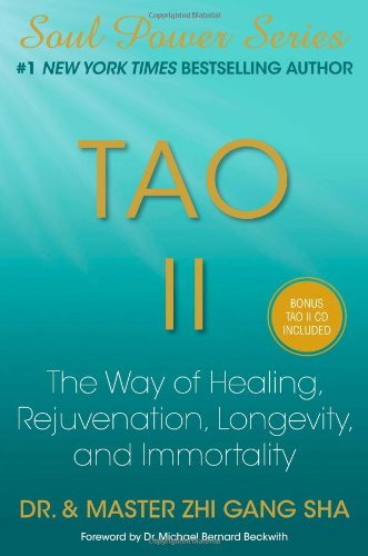 Tao II: The Way of Healing, Rejuvenation, Longevity, and Immortality (ISBN:1439198659)