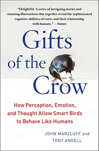 9781439198742: Gifts of the Crow: How Perception, Emotion, and Thought Allow Smart Birds to Behave Like Humans