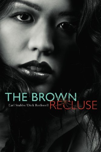 The Brown Recluse: Earl Stubbs; Contributor-Dick Rothwell