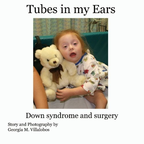 9781439200407: Tubes in My Ears: Down Syndrome and Surgery
