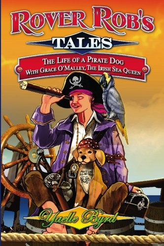 9781439200476: Rover Rob's Tales: The Life of a Pirate Dog with Grace O' Malley, the Irish Sea Queen