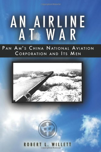 9781439200827: An Airline at War: The Story of China National Aviation Corporation and its Men