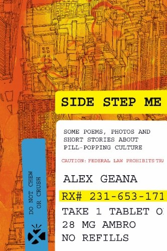 9781439201039: Side Step Me: some poems, photos and short stories about pill-popping culture