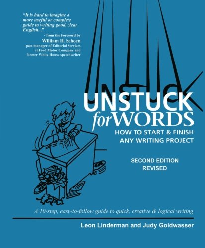 9781439201725: Unstuck for Words: How to Start & Finish Any Writing Project
