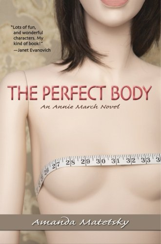 9781439201930: The Perfect Body: An Annie March Novel (Ann Annie March Novel)
