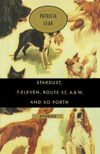 9781439202357: Stardust, 7-Eleven, Route 57, A&W, and So Forth: Stories