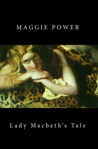 Lady Macbeths Tale: Maggie Power