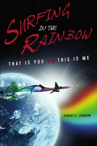 Surfing in the Rainbow: That Is You vs. This Is Me: Hubert E. Johnson