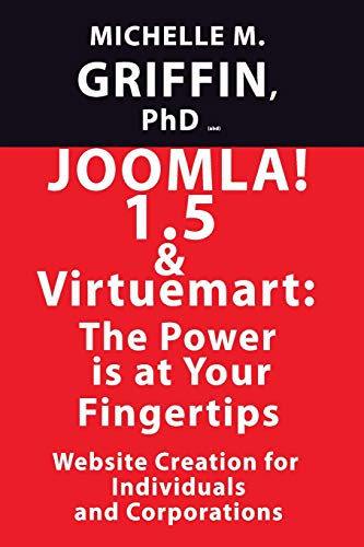 Joomla! 1.5 & VirtueMart: The Power is at your Fingertips!: Michelle M. Griffin PhD
