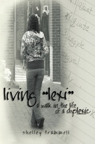 Living Lexi: A Walk in the Life of a Dyslexic: Shelley Trammell