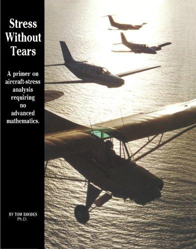 9781439207178: Stress Without Tears: An Aircraft-Stress Primer Requiring No Advanced Mathematics
