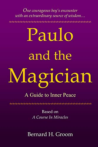 9781439207840: Paulo and the Magician: A Guide to Inner Peace based on A Course In Miracles
