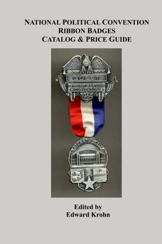 9781439207888: National Political Convention Ribbon Badges Catalog & Price Guide