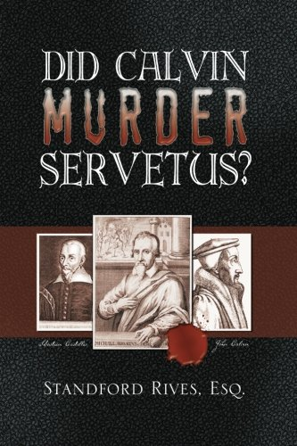 9781439208687: Did Calvin Murder Servetus?