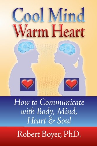 9781439209066: Cool Mind Warm Heart: How to Communicate with Body, Mind, Heart, and Soul