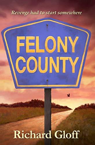Felony County: Richard Gloff