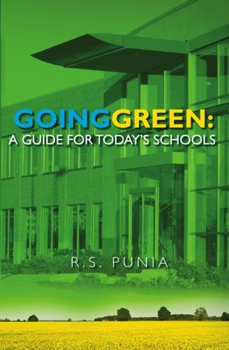 Going Green: A Guide for Today's Schools (Paperback) - Ravinder Punia