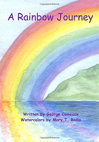 A Rainbow Journey: George Comeaux