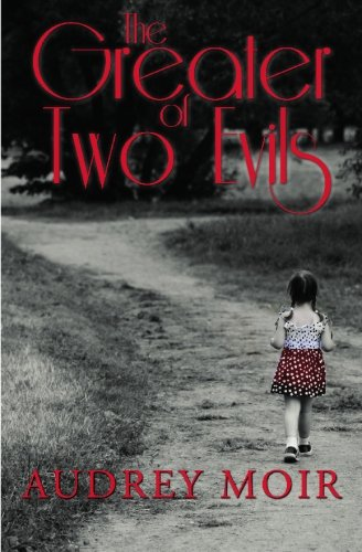 The Greater of Two Evils: A Memoir: Moir, Audrey