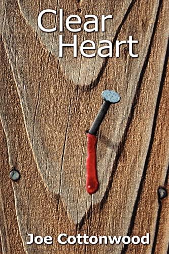 Clear Heart: Joe Cottonwood
