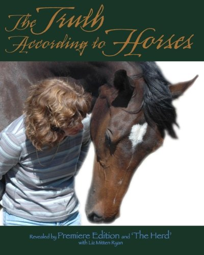 The Truth According to Horses: Ryan, Liz Mitten