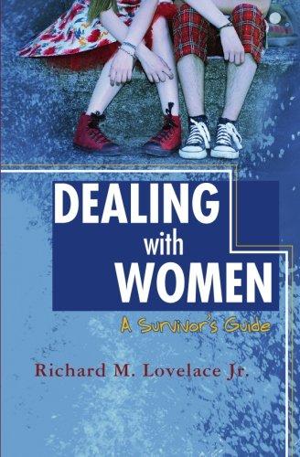 Dealing With Women: A Survivor's Guide: Lovelace Jr., Richard M.