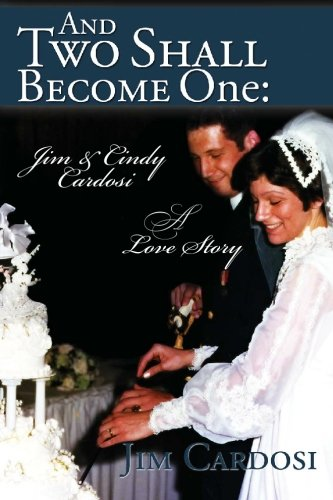 9781439212578: And Two Shall Become One: Jim and Cindy Cardosi- A Love Story