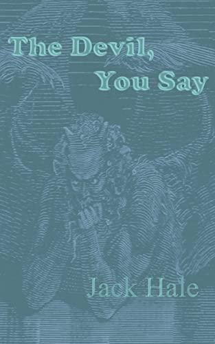 The Devil, You Say: Jack Hale