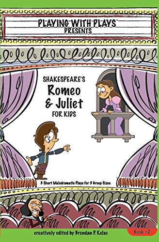 9781439213520: Shakespeare's Romeo & Juliet for Kids: 3 Short Melodramatic Plays for 3 Group Sizes: Volume 2 (Playing with Plays)